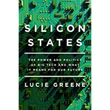 Silicon States: The Power and Politics of Big Tech and What It Means for Our Future (English Edition)