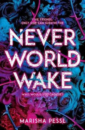 Neverworld Wake por Marisha Pessl