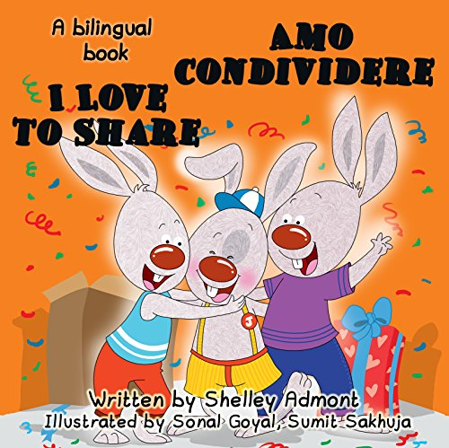 I Love to Share - Amo condividere (English Italian Bilingual Collection)