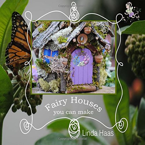 Fairy Houses you can make: An idea book for making fairy houses with logs.: Volume 2