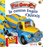 Le camion-toupie d'Alexis