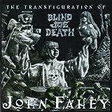 The Transfiguration Of Blind Joe Death (Remastered)