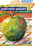 Painted Paper Art Workshop: Easy and...