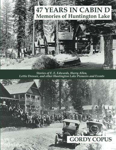 47 Years in Cabin D: Memories of Huntington Lake -