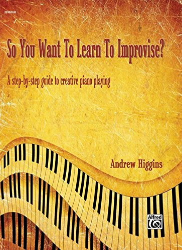 so-you-want-to-learn-to-improvise