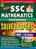 SSC Mathematics Chapterwise Solved Papers 1999-till date 7100+ Objective Questions - 1597 (Old Edition)
