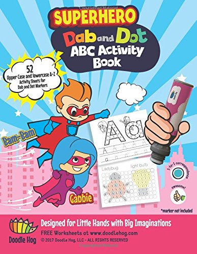 Dab and Dot Markers Superhero ABC Workbook: UNIQUELY DESIGNED The superboy and supergirl combo ABC activity books are uniquely designed, and can teach ... the rescue!: Volume 1 (Dab and Dot Workbooks) por Doodle Hog