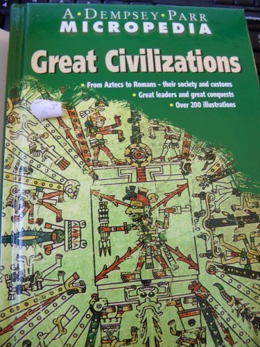 Great Civilizations: A Dempsey Parr Micropedia (1999-05-03)
