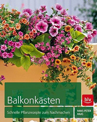 Preisvergleich Produktbild Balkonkästen: Schnelle Pflanzrezepte zum Nachmachen