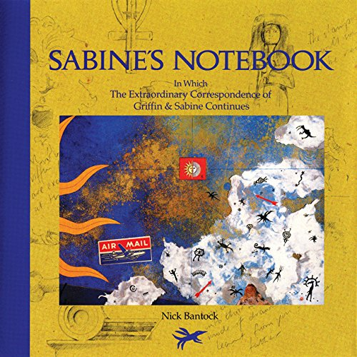 Sabine's Notebook: In Which the Extraordinary Correspondence of Griffin & Sabine Continues par Nick Bantock