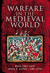 Warfare In The Medieval World by Brian Todd Carey (2012-02-29)