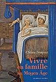 Telecharger Livres Vivre en famille au Moyen Age (PDF,EPUB,MOBI) gratuits en Francaise