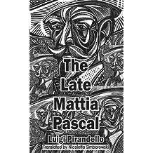 The Late Mattia Pascal (Dedalus European Classics)