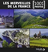 Les Merveilles de la France en 1001 photos NE