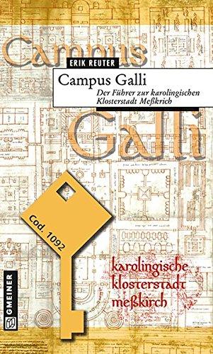 Campus Galli: Der Führer zur karolingischen Klosterstadt gebraucht kaufen  Wird an jeden Ort in Deutschland