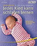 Jedes Kind kann schlafen lernen - Dipl.-Psych. Annette Kast-Zahn, Dr. med. Hartmut Morgenroth