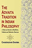 The Advaita Tradition in Indian Philosophy: A Study of Advaita in Buddhism, Vedanta & Kashmira Shaivism