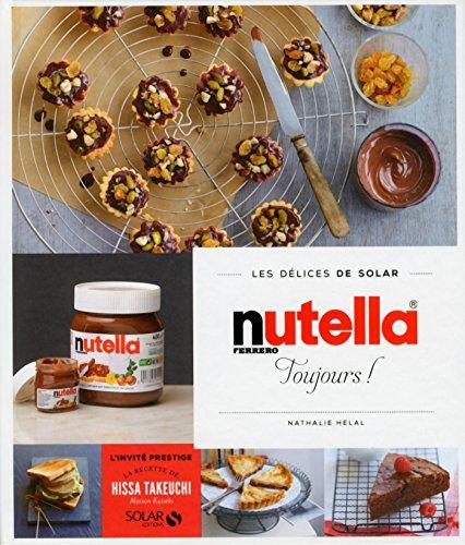 Nutella toujours - Les délices de Solar par Nathalie HELAL