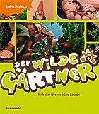 Andrea Heistinger ´Der wilde Gärtner. Nach einer Idee von Roland Düringer´