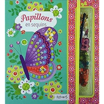 Papillons en sequins : Avec 4 cartes à décorer, 6 sachets de sequins et 1 pique en bois