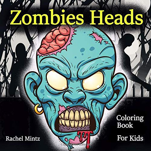 Zombies Heads - Coloring Book For Kids: 45 Cartoon Horror Zombie Skulls, Scary Killer Clowns, Halloween Book to Color (Ages 7+)