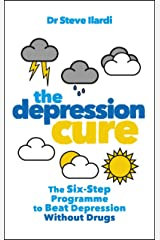 The Depression Cure: The Six-Step Programme to Beat Depression Without Drugs Paperback