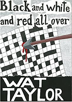 Black and White and Red All Over (Detective Keynes Book 4) by [Taylor, Wat]