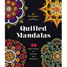 Quilled Mandalas: 30 Paper Projects for Creativity and Relaxation (English Edition)