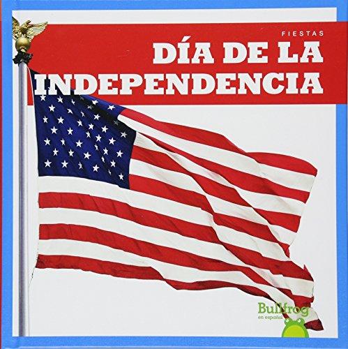 Dia de la Independencia (Independence Day) (Fiestas/ Holidays) por Erika S. Manley