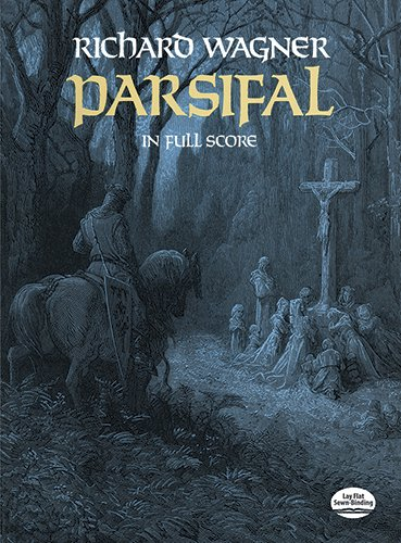 Richard Wagner: Parsifal (Full Score) (Dover Vocal Scores)