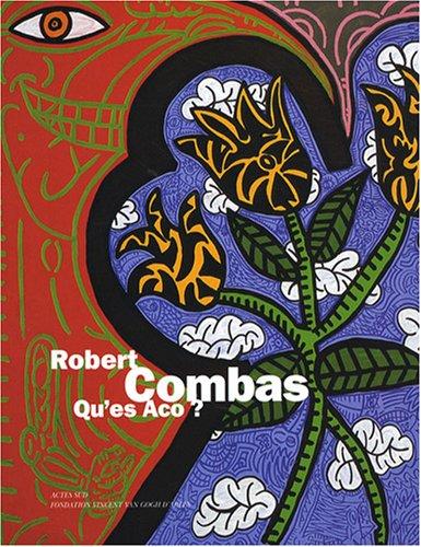 Robert Combas : Qu'es Aco ?