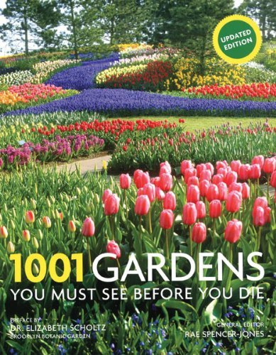 1001 Gardens You Must See Before You Die by Rae Spencer-Jones (October 01,2012)