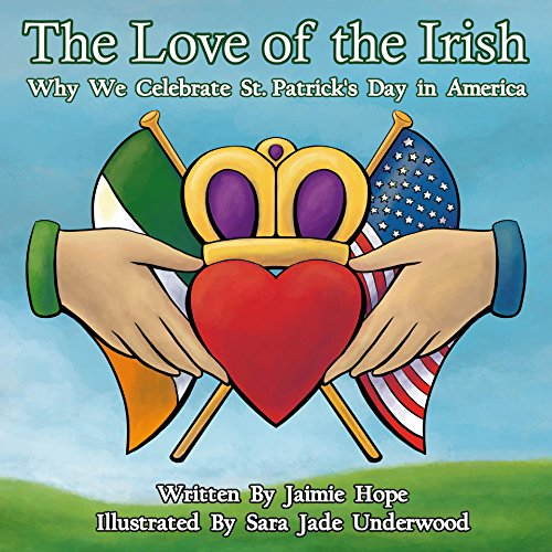 h: Why We Celebrate St, Patrick's Day in America (English Edition) (Geschichte Der St. Patricks Day)