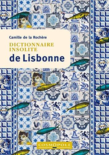 Dictionnaire insolite de Lisbonne