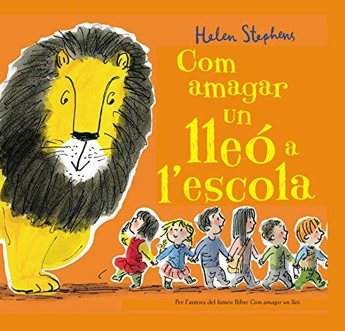 Com amagar un lleó a l'escola (Emocions, valors i hábits)