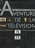 L'Aventure de la Télévision: Des Pionniers à Aujourd'Hui