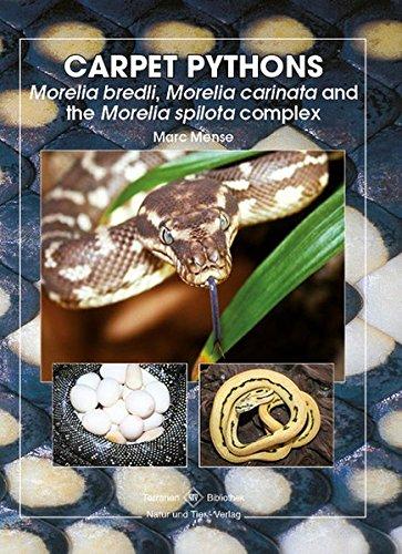 Carpet Pythons: Moralia bredli, Moralia carinata and the Morelia spilota complex (Terrarien-Bibliothek)