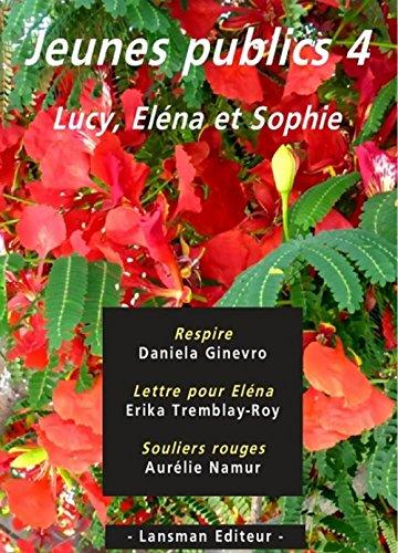 Jeunes publics : Tome 4, Respire ; Lettre pour Eléna ; Souliers rouges