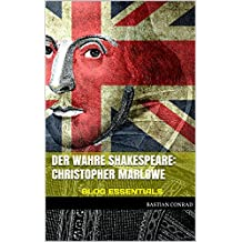 Der wahre Shakespeare: Christopher Marlowe: BLOG ESSENTIALS