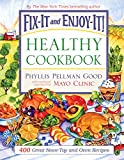 Fix-It and Enjoy-It Healthy Cookbook: 400 Great Stove-Top And Oven Recipes (Fix-It an...