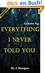 Everything I Never Told You: A Novel...