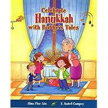 Celebra Hanukkah Con Un Cuento de Bubbe (Cuentos para celebrar / Stories to Celebrate)