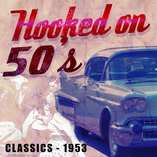 Hooked On 50's Classics - 1953