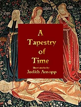 A Tapestry of Time by [Arnopp, Judith]