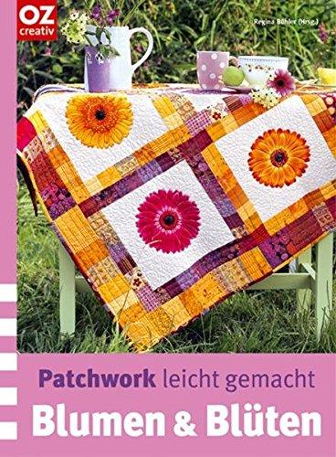 Blumen & Blüten - Patchwork leicht gemacht