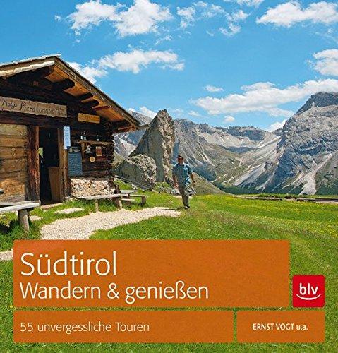 Preisvergleich Produktbild Südtirol - Wandern & Genießen: 55 unvergessliche Touren