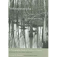 [Yoknapatawpha, Images and Voices: A Photographic Study of Faulkner's County with Passages from Classic William Faulkner Texts] (By: George G. Stewart) [published: August, 2009]