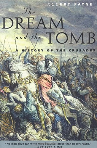 The Dream and the Tomb: A History of the Crusades por Robert Payne