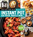 Taste of Home What Can I Make in My Instant Pot, Air Fryer, Waffle Iron...?: Get Geared Up, Great Cooking Starts Here