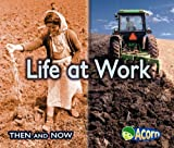 Life at Work (Then and Now)
